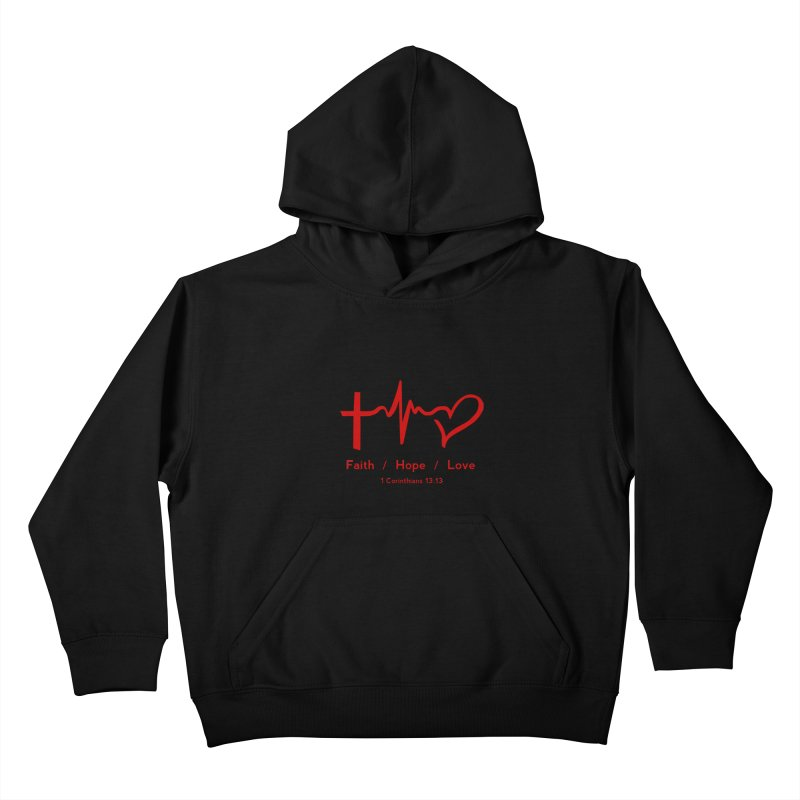 Faith, Hope, Love - Red Kids Pullover Hoody by Light of the World Tees