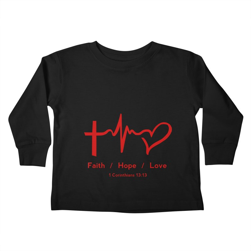 Faith, Hope, Love - Red Kids Toddler Longsleeve T-Shirt by Light of the World Tees