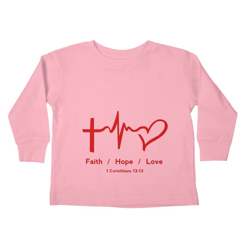 Faith, Hope, Love - Red Kids Toddler Longsleeve T-Shirt by Light of the World Tees