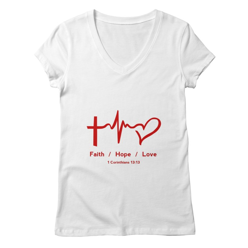 Faith, Hope, Love - Red Women's Regular V-Neck by Light of the World Tees
