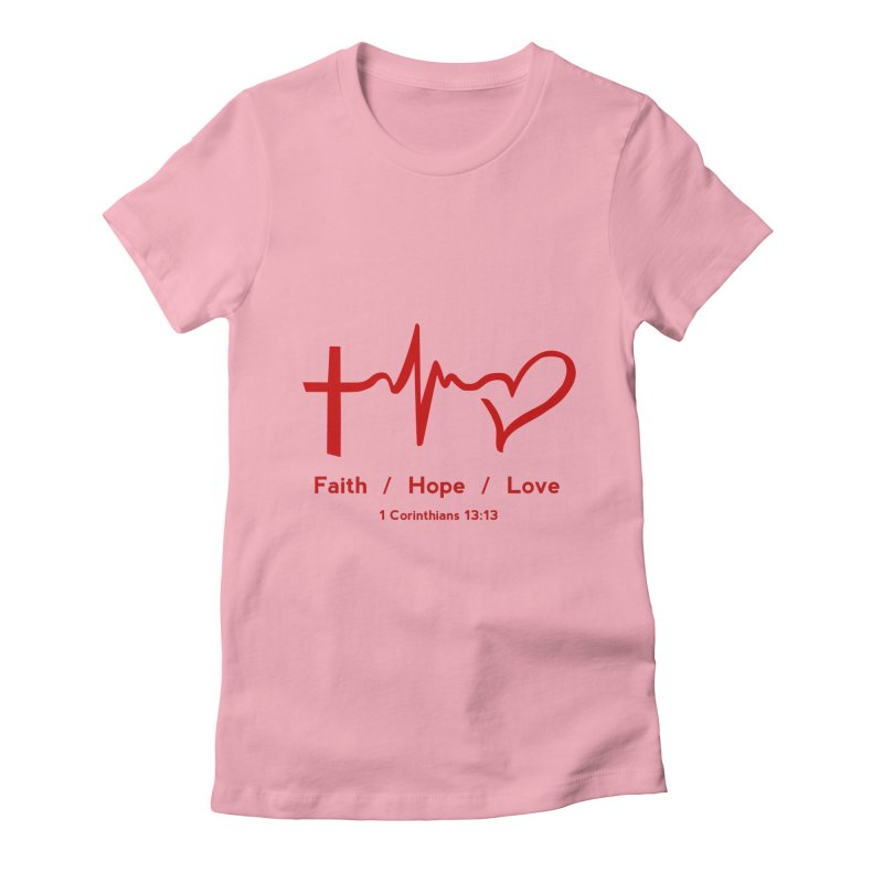 Faith, Hope, Love - Red Women's Fitted T-Shirt by Light of the World Tees