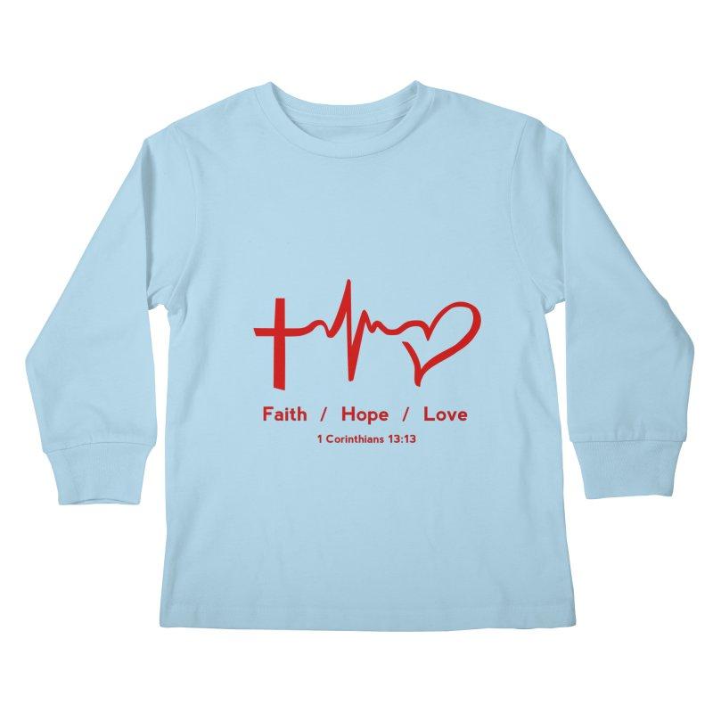 Faith, Hope, Love - Red Kids Longsleeve T-Shirt by Light of the World Tees