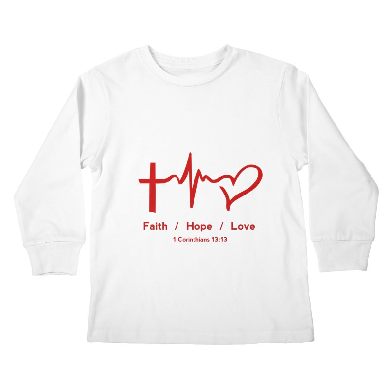 Faith, Hope, Love - Red Kids Longsleeve T-Shirt by Light of the World Tees