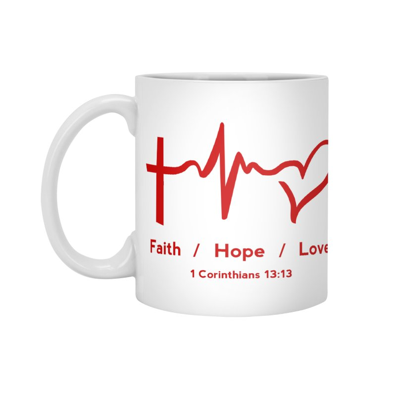 Faith, Hope, Love - Red Accessories Mug by Light of the World Tees