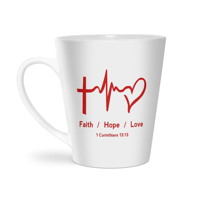 Faith, Hope, Love - Red Accessories Latte Mug by Light of the World Tees