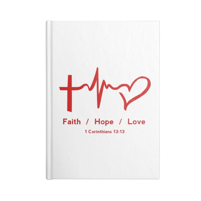 Faith, Hope, Love - Red Accessories Lined Journal Notebook by Light of the World Tees