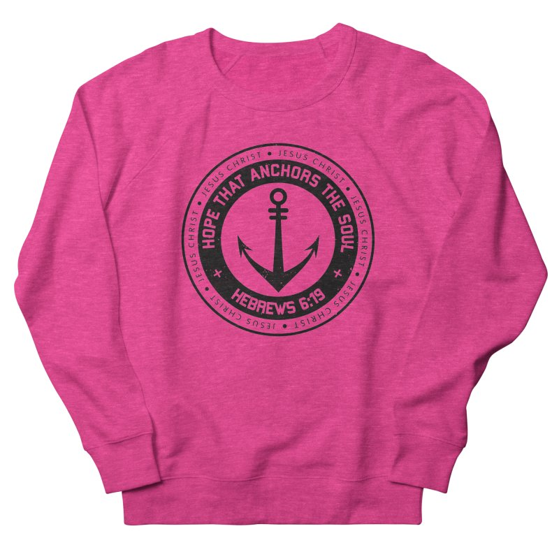 Hebrews 6:19 - Black Women's French Terry Sweatshirt by Light of the World Tees