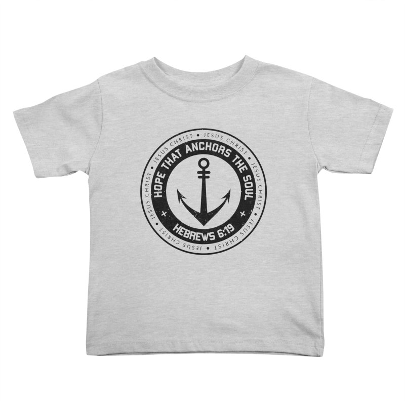 Hebrews 6:19 - Black Kids Toddler T-Shirt by Light of the World Tees