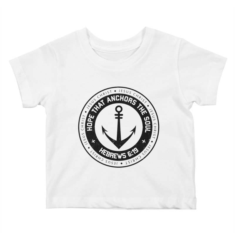 Hebrews 6:19 - Black Kids Baby T-Shirt by Light of the World Tees