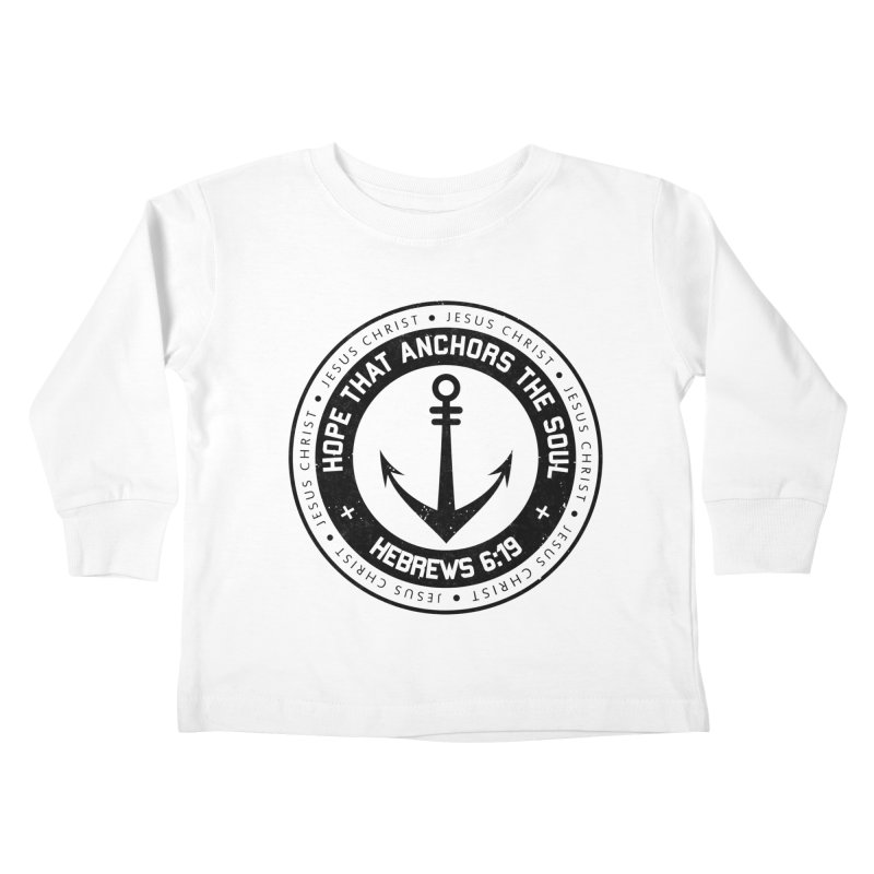 Hebrews 6:19 - Black Kids Toddler Longsleeve T-Shirt by Light of the World Tees