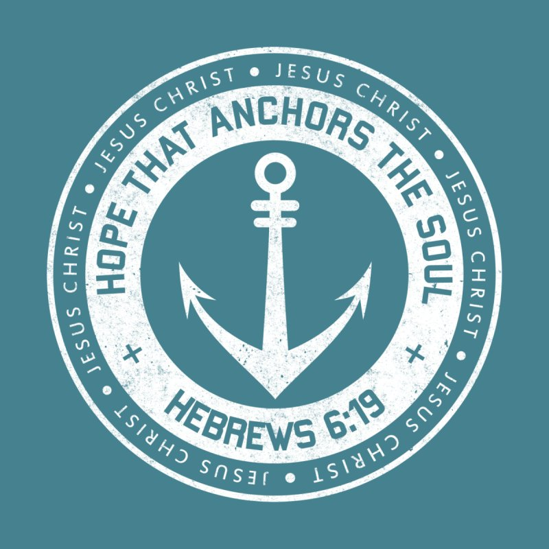 Hope Anchors the Soul - White Men's T-Shirt by Light of the World Tees