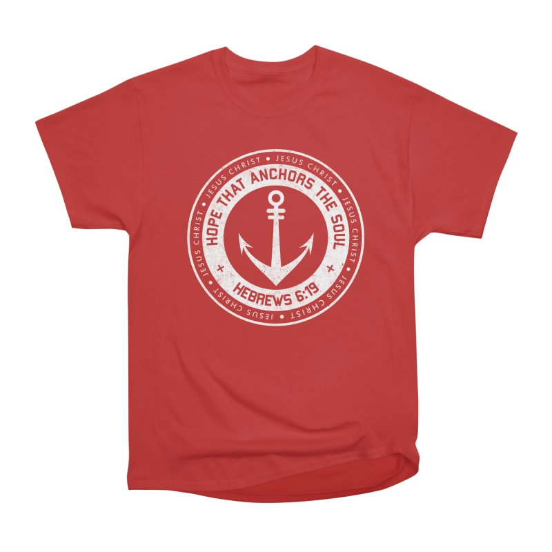 Hope Anchors the Soul - White Women's Heavyweight Unisex T-Shirt by Light of the World Tees