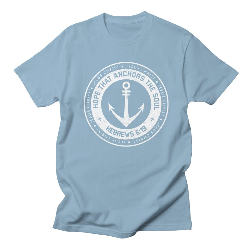 Hope Anchors the Soul - White Women's Regular Unisex T-Shirt by Light of the World Tees