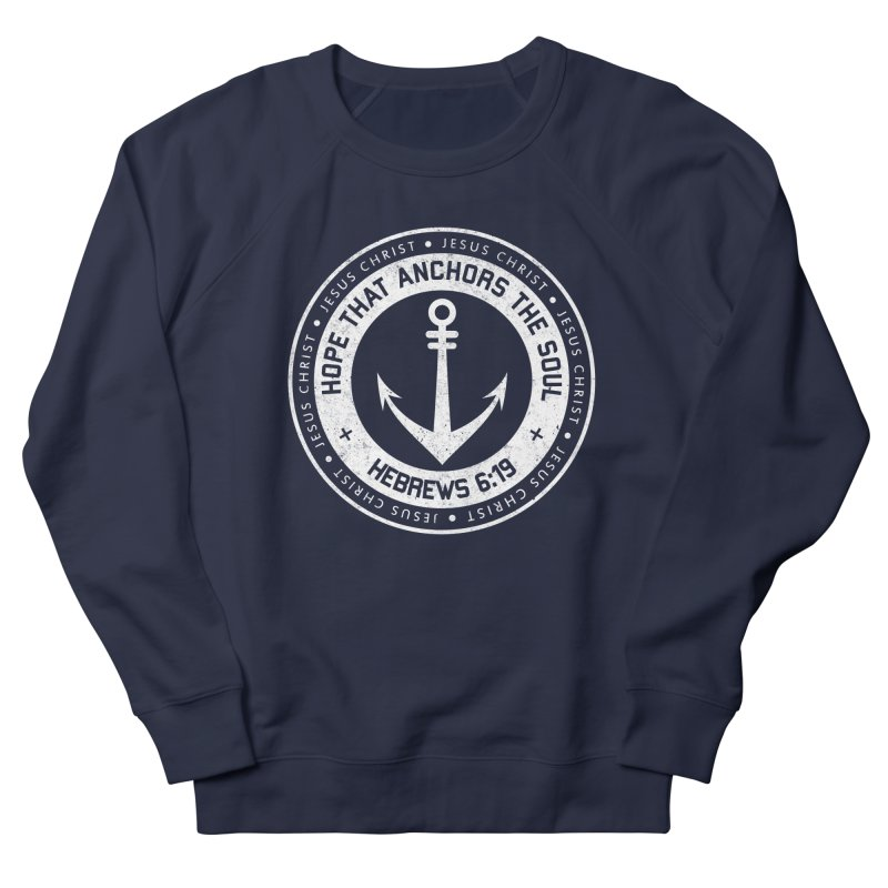 Hope Anchors the Soul - White Men's French Terry Sweatshirt by Light of the World Tees