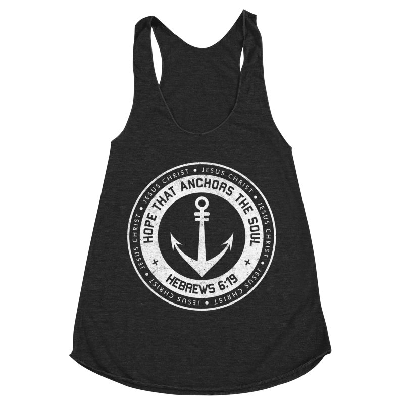 Hope Anchors the Soul - White Women's Racerback Triblend Tank by Light of the World Tees