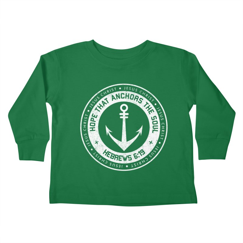 Hope Anchors the Soul - White Kids Toddler Longsleeve T-Shirt by Light of the World Tees