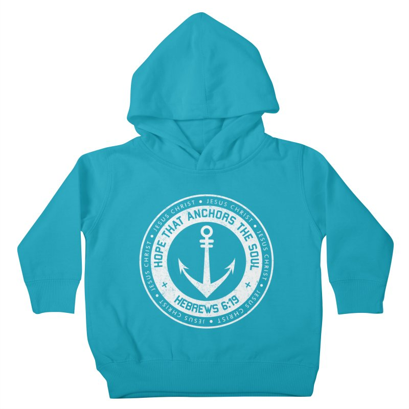 Hope Anchors the Soul - White Kids Toddler Pullover Hoody by Light of the World Tees