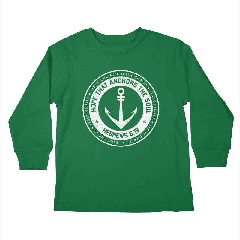 Hope Anchors the Soul - White Kids Longsleeve T-Shirt by Light of the World Tees