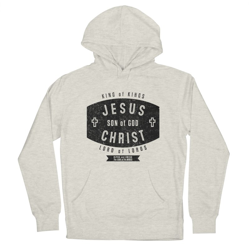 Jesus Christ, Son of God - King of Kings, Lord of Lords - Black Men's French Terry Pullover Hoody by Light of the World Tees