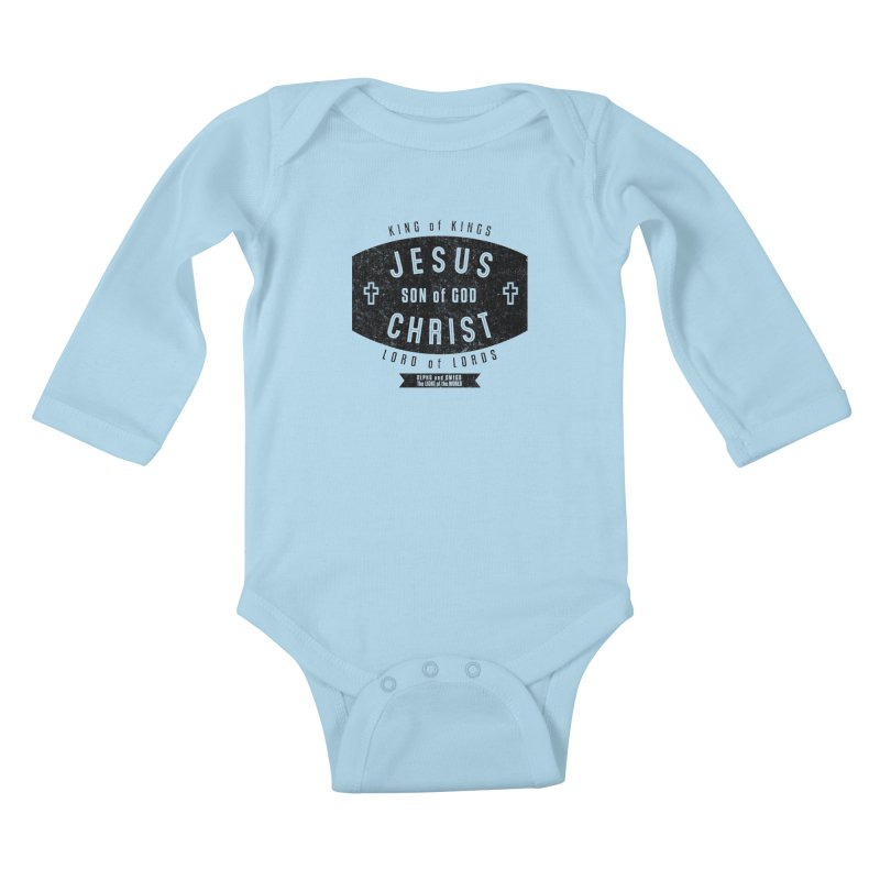 Jesus Christ, Son of God - King of Kings, Lord of Lords - Black Kids Baby Longsleeve Bodysuit by Light of the World Tees