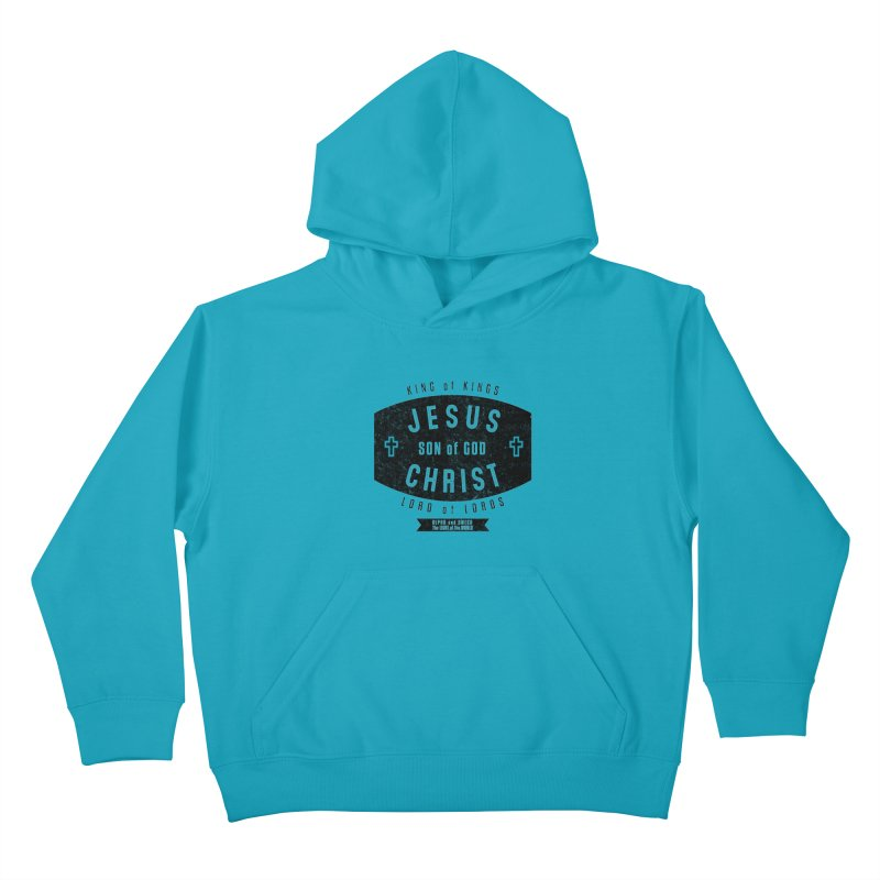 Jesus Christ, Son of God - King of Kings, Lord of Lords - Black Kids Pullover Hoody by Light of the World Tees