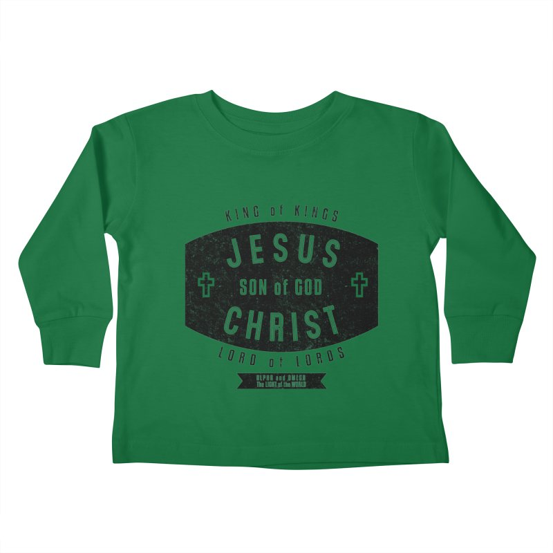Jesus Christ, Son of God - King of Kings, Lord of Lords - Black Kids Toddler Longsleeve T-Shirt by Light of the World Tees