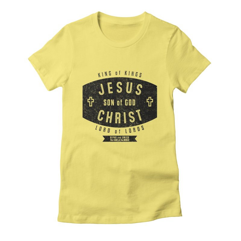 Jesus Christ, Son of God - King of Kings, Lord of Lords - Black Women's Fitted T-Shirt by Light of the World Tees