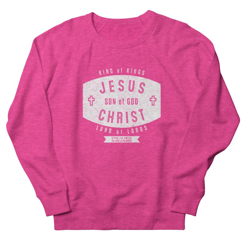 Jesus Christ, Son of God - King of Kings, Lord of Lords - White Women's French Terry Sweatshirt by Light of the World Tees