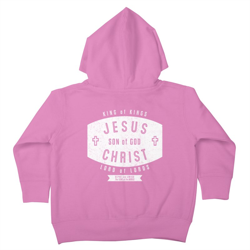 Jesus Christ, Son of God - King of Kings, Lord of Lords - White Kids Toddler Zip-Up Hoody by Light of the World Tees