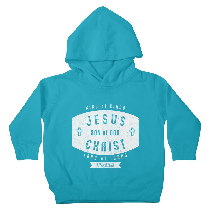 Jesus Christ, Son of God - King of Kings, Lord of Lords - White Kids Toddler Pullover Hoody by Light of the World Tees
