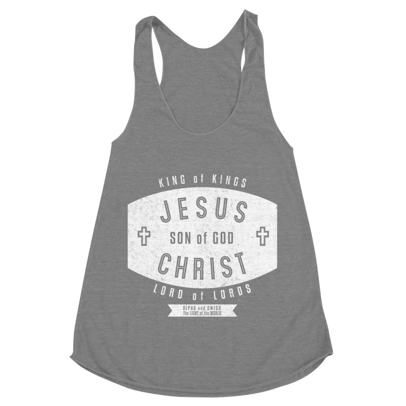 Jesus Christ, Son of God - King of Kings, Lord of Lords - White Women's Racerback Triblend Tank by Light of the World Tees