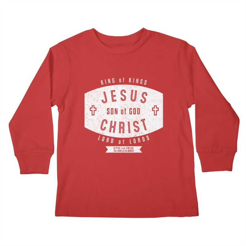 Jesus Christ, Son of God - King of Kings, Lord of Lords - White Kids Longsleeve T-Shirt by Light of the World Tees