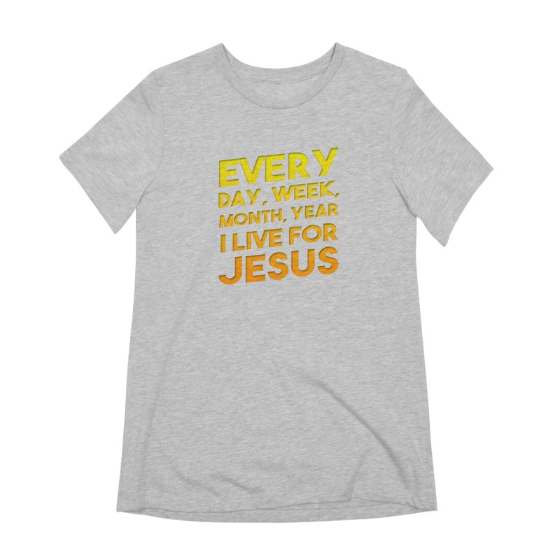 I Live For Jesus - Color Tees Women's Extra Soft T-Shirt by Light of the World Tees