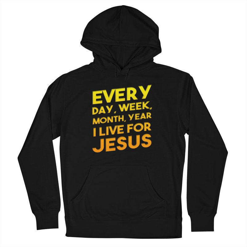 I Live For Jesus - Color Tees Women's French Terry Pullover Hoody by Light of the World Tees