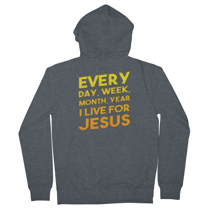 I Live For Jesus - Color Tees Women's French Terry Zip-Up Hoody by Light of the World Tees