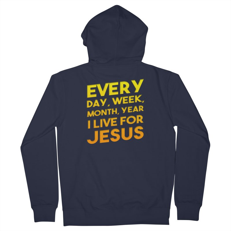I Live For Jesus - Color Tees Men's French Terry Zip-Up Hoody by Light of the World Tees