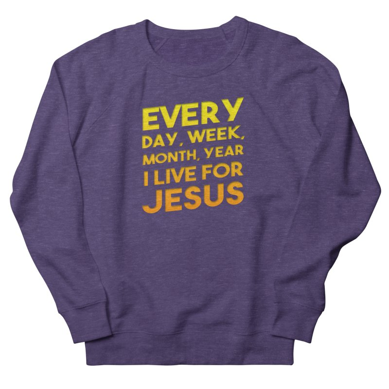 I Live For Jesus - Color Tees Men's French Terry Sweatshirt by Light of the World Tees