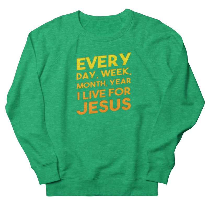I Live For Jesus - Color Tees Men's Sweatshirt by Light of the World Tees