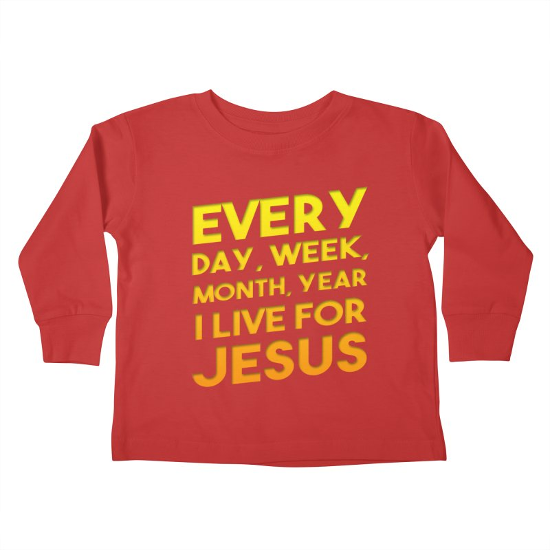 I Live For Jesus - Color Tees Kids Toddler Longsleeve T-Shirt by Light of the World Tees