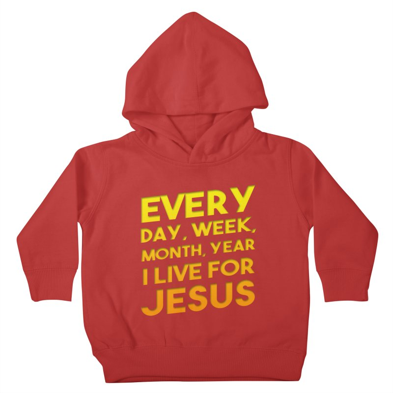 I Live For Jesus - Color Tees Kids Toddler Pullover Hoody by Light of the World Tees