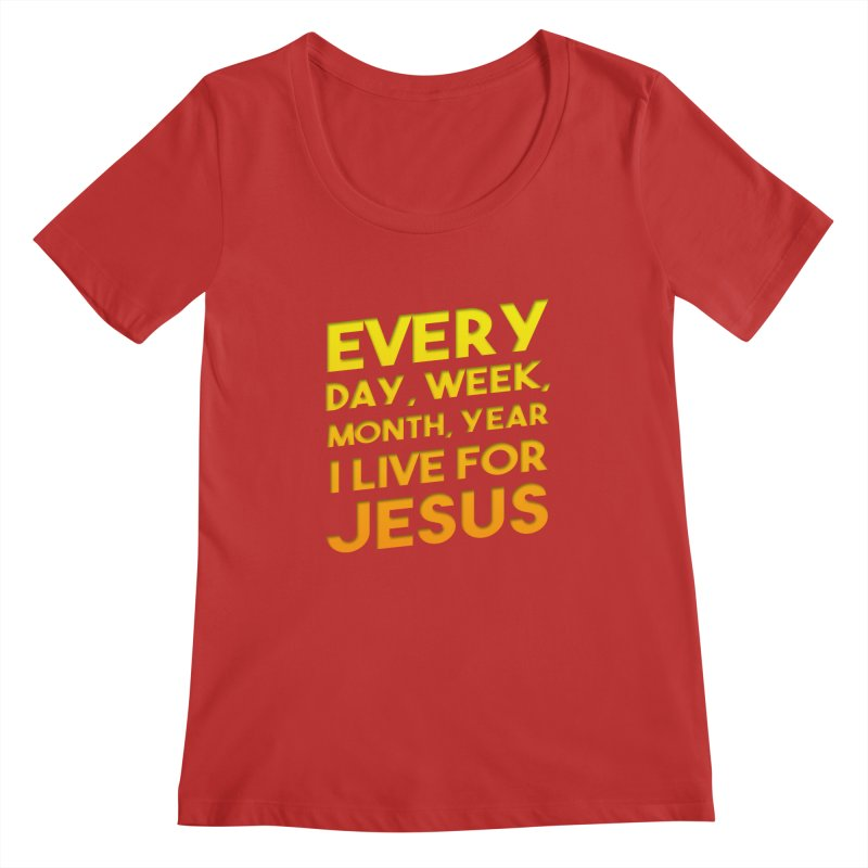 I Live For Jesus - Color Tees Women's Regular Scoop Neck by Light of the World Tees