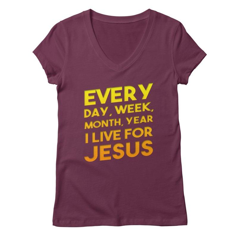 I Live For Jesus - Color Tees Women's Regular V-Neck by Light of the World Tees