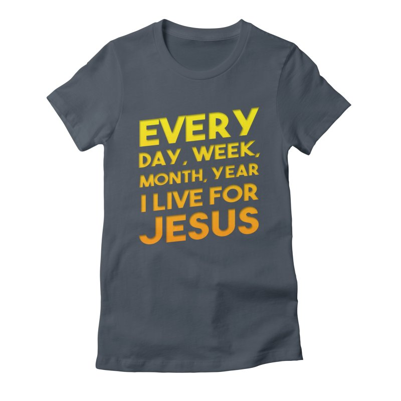 I Live For Jesus - Color Tees Women's T-Shirt by Light of the World Tees