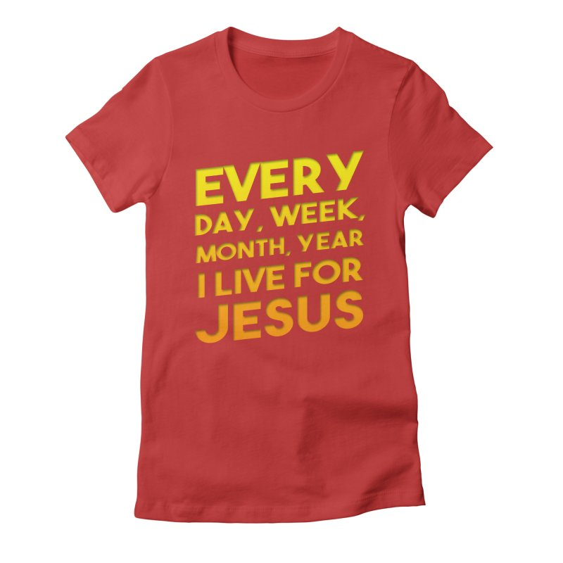 I Live For Jesus - Color Tees Women's Fitted T-Shirt by Light of the World Tees
