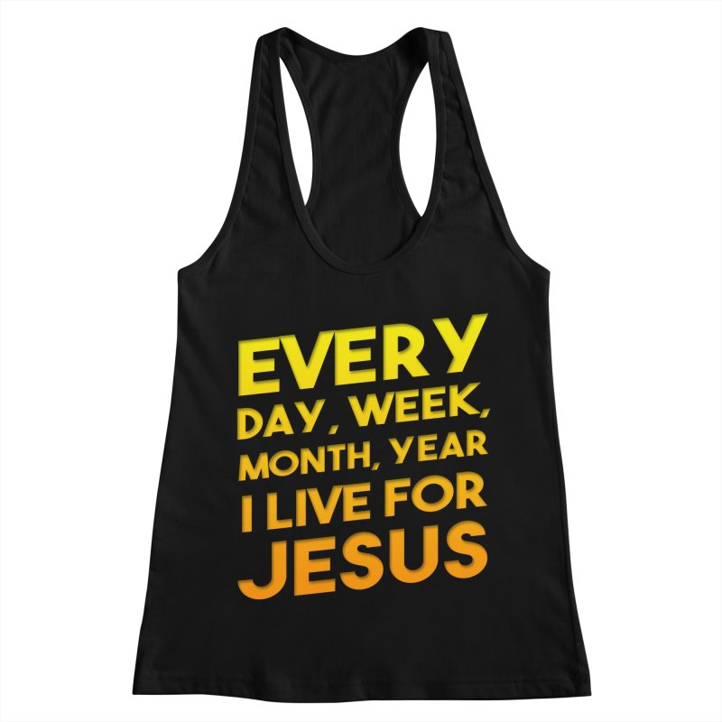 I Live For Jesus - Color Tees Women's Racerback Tank by Light of the World Tees