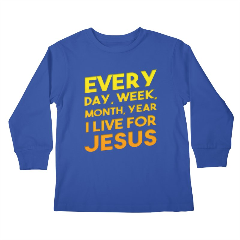 I Live For Jesus - Color Tees Kids Longsleeve T-Shirt by Light of the World Tees