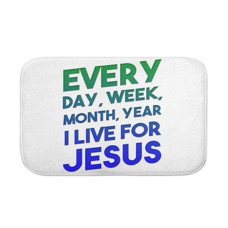 I Live For Jesus Home Bath Mat by Light of the World Tees