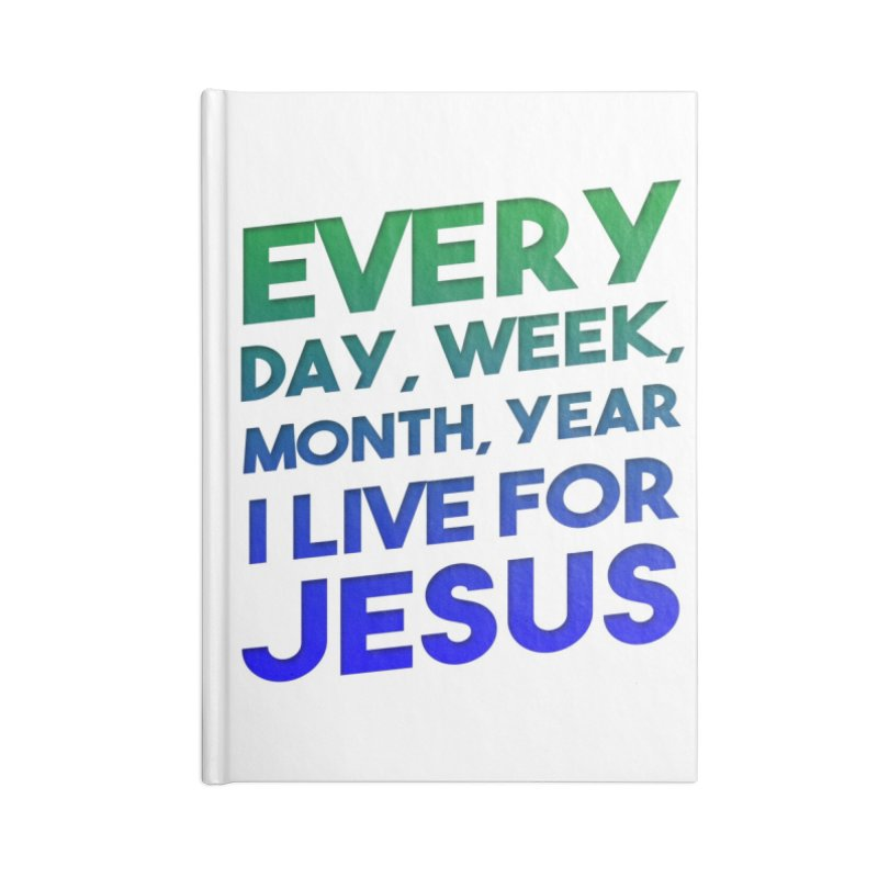 I Live For Jesus Accessories Notebook by Light of the World Tees