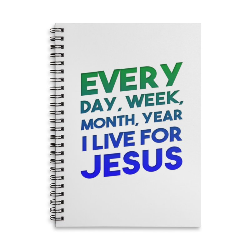I Live For Jesus Accessories Lined Spiral Notebook by Light of the World Tees