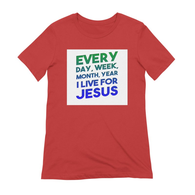 I Live For Jesus Women's Extra Soft T-Shirt by Light of the World Tees